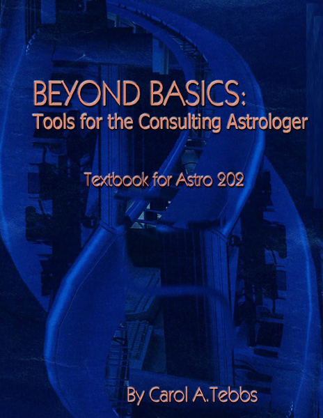 Beyond Basics: Tools for the Consulting Astrologer  by Carol Tebbs