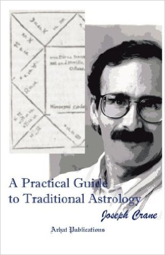 A Practical Guide to Traditional Astrology by Joseph Crane