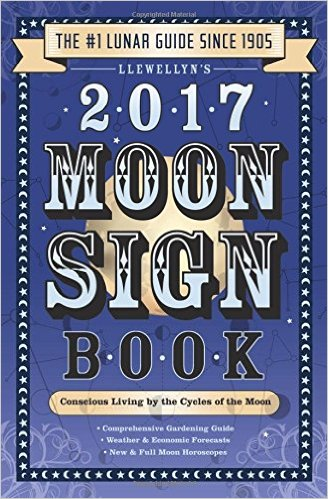 Llewellyn's 2017 Moon Sign Book: Conscious Living by the Cycles of the Moon by Kris Brandt Riske, Christeen Skinner, Sally Cragin, Nicole Nugent & 9 more