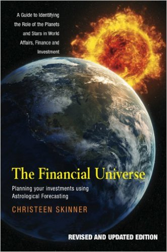 The Financial Universe: Planning Your Investments Using Astrological Forecasting by Christeen Skinner