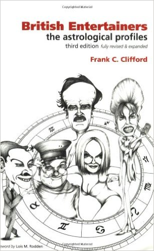 British Entertainers: The Astrological Profiles, Third Edition (Flare Astro-profiles) by Frank C. Clifford