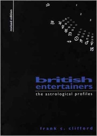 British Entertainers: the astrological profiles by Frank Clifford