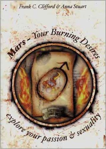 Mars : Your Burning Desires by Frank C Clifford & Anna Stuart