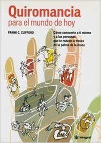 Quiromancia Para El Mundo de Hoy (Palmistry 4 Today) by Frank Clifford