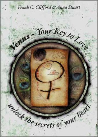 Venus : Your Key to Love by Anna Stuart & Frank C Clifford