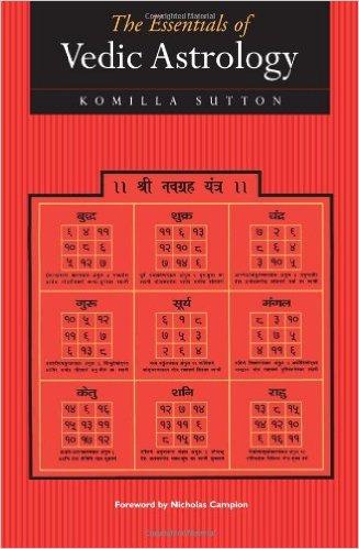The Essentials of Vedic Astrology by Komilla Sutton