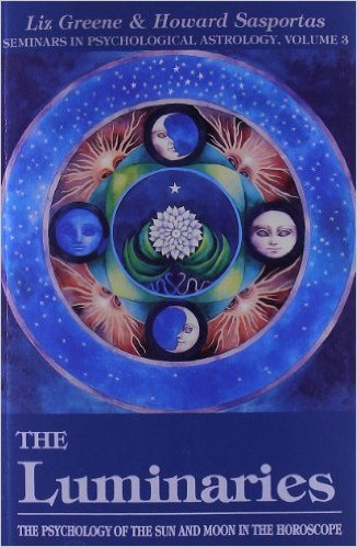 The Luminaries: The Psychology of the Sun and Moon in the Horoscope (Seminars in Psychological Astrology) by Liz Greene