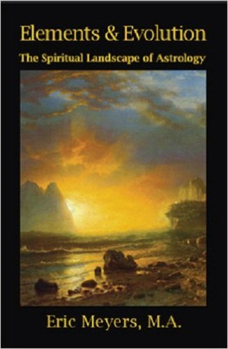 Elements & Evolution: The Spiritual Landscape of Astrology by Eric Meyers