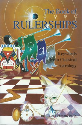 The Book of Rulerships-Keywords for Classical Astrology by Dr. J.Lee Lehman, Ph.D.