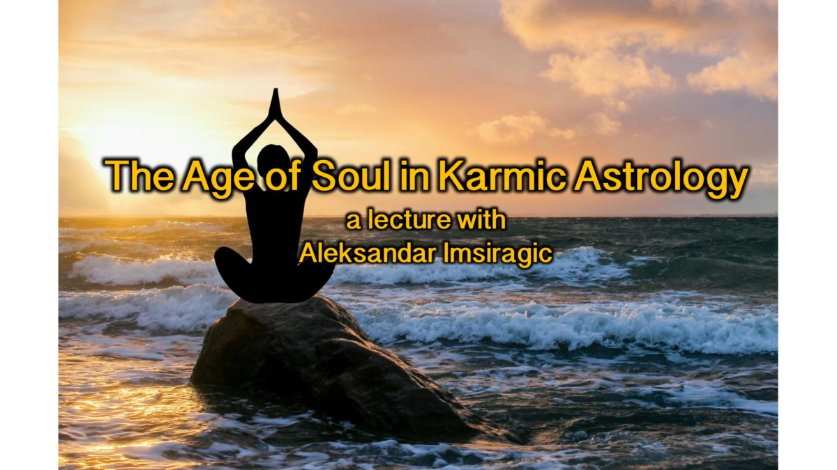 The Age of Soul in Karmic Astrology with Aleksandar Imsiragic