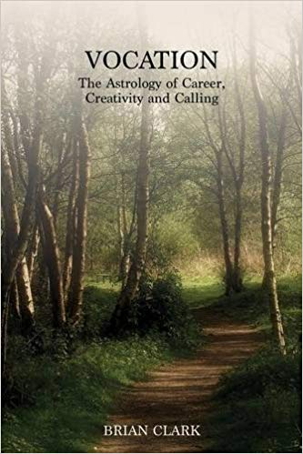Vocation: The Astrology of Career, Creativity and Calling by Brian Clark