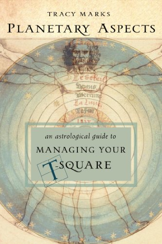 Planetary Aspects: An Astrological Guide to Managing Your T-Square by Tracy Marks