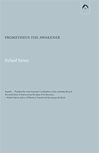 Prometheus the Awakener by Richard Tarnas