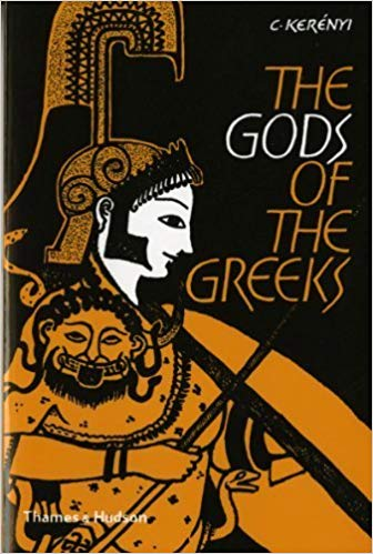 The Gods of the Greeks by Karl Kerenyi