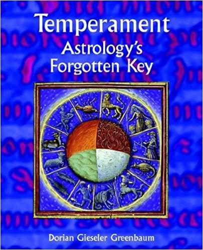 Temperament: Astrology's Forgotten Key by Dorian Giesler Greenbaum