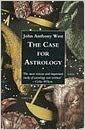 The Case for Astrology by John Anthony West