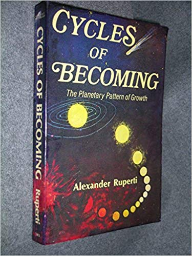 Cycles of Becoming: The Planetary Pattern of Growth by Alexander Ruperti