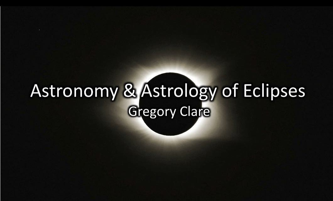 Astronomy & Astrology of Eclipses with Gregory Clare